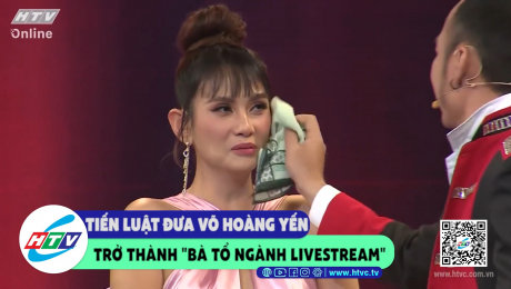 """Tiến Luật đưa Võ Hoàng Yến trở thành """"bà tổ ngành livestream"""""""